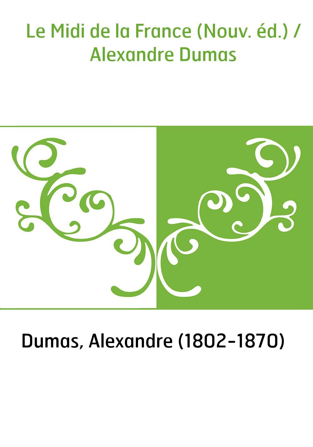 Le Midi de la France (Nouv. éd.) / Alexandre Dumas