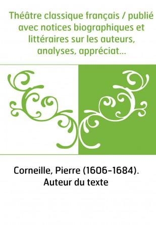 Théâtre classique français / publié...