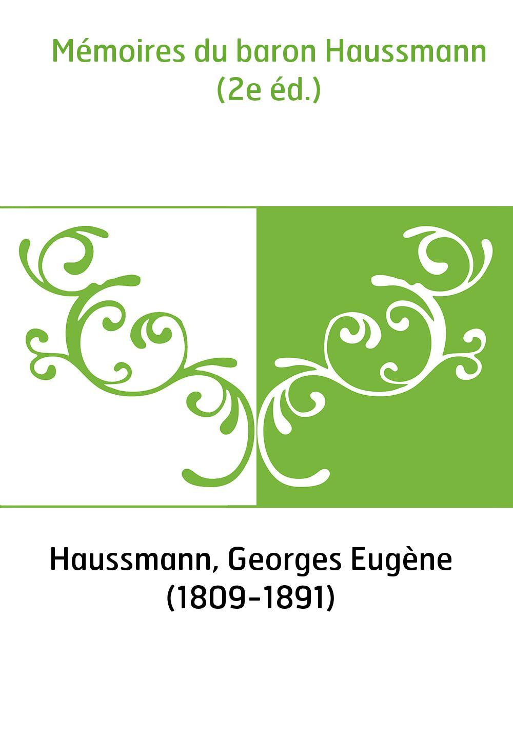 Mémoires du baron Haussmann (2e éd.)