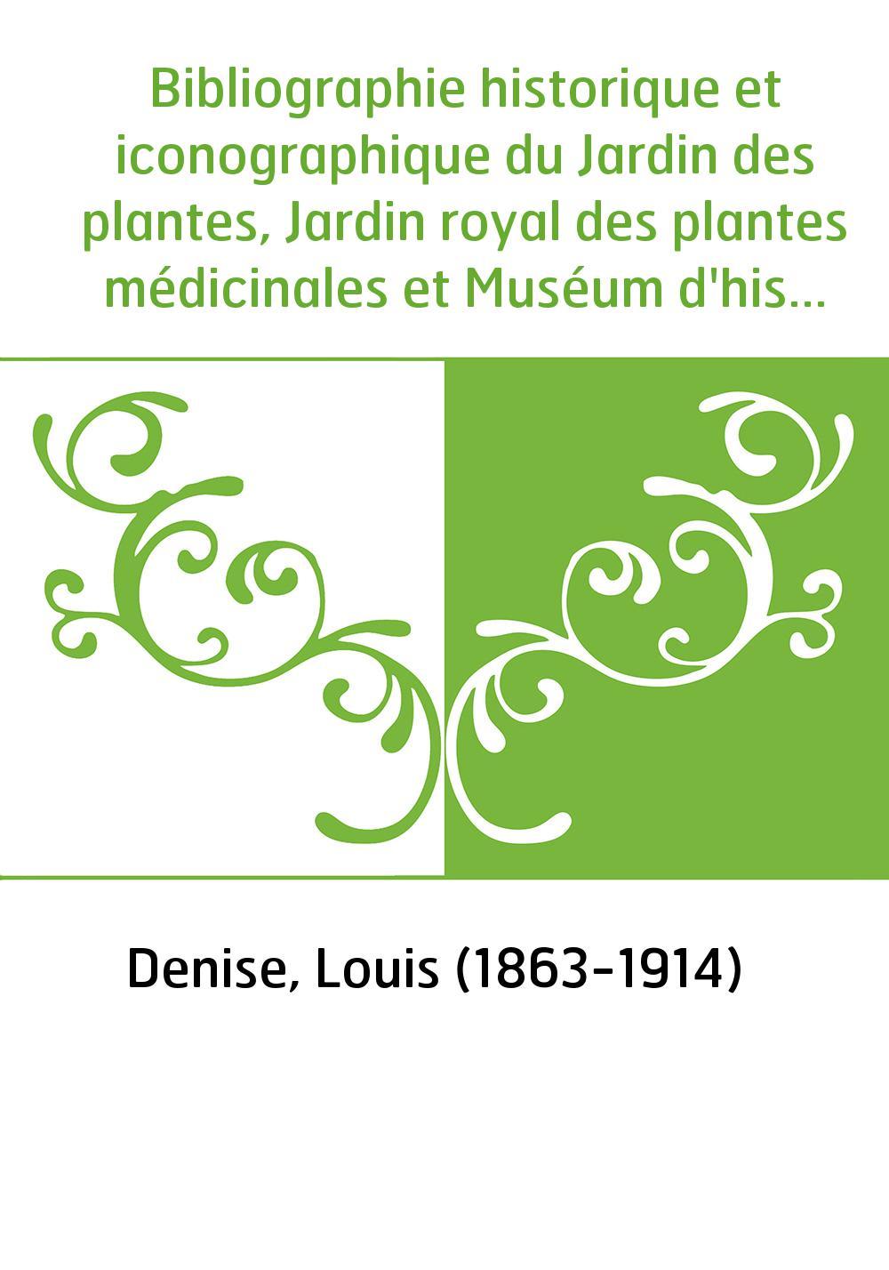 Bibliographie historique et iconographique du Jardin des plantes, Jardin royal des plantes médicinales et Muséum d'histoire natu