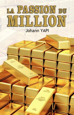 La passion du million