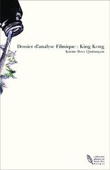 Dossier d'analyse Filmique : King Kong