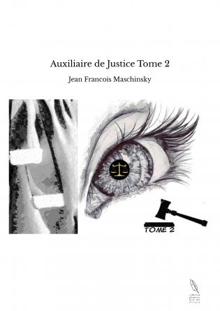 Auxiliaire de Justice Tome 2