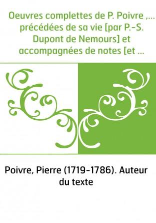 Oeuvres complettes de P. Poivre ,......