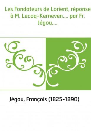 Les Fondateurs de Lorient, réponse à...
