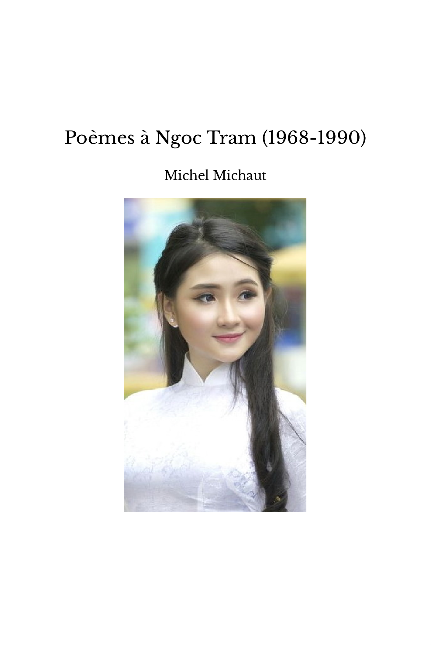 Poèmes à Ngoc Tram (1968-1990)