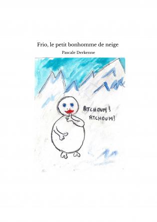 Frio, le petit bonhomme de neige