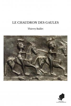 LE CHAUDRON DES GAULES