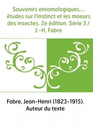 Souvenirs entomologiques,... études...