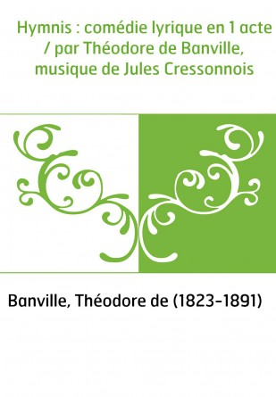 Hymnis : comédie lyrique en 1 acte /...