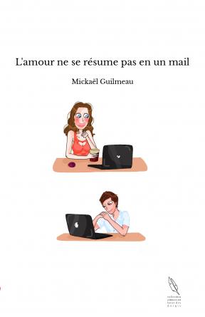 L'amour ne se résume pas en un mail