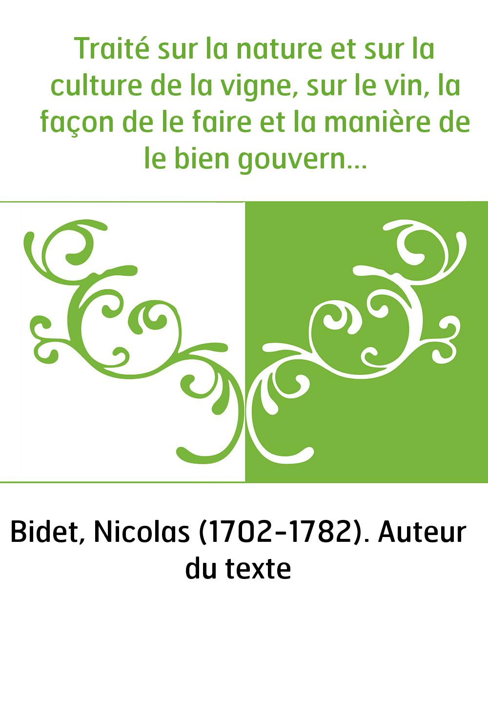 Traité sur la nature et sur la culture de la vigne, sur le vin, la façon de le faire et la manière de le bien gouverner. T. 1 /