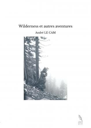 Wilderness et autres aventures