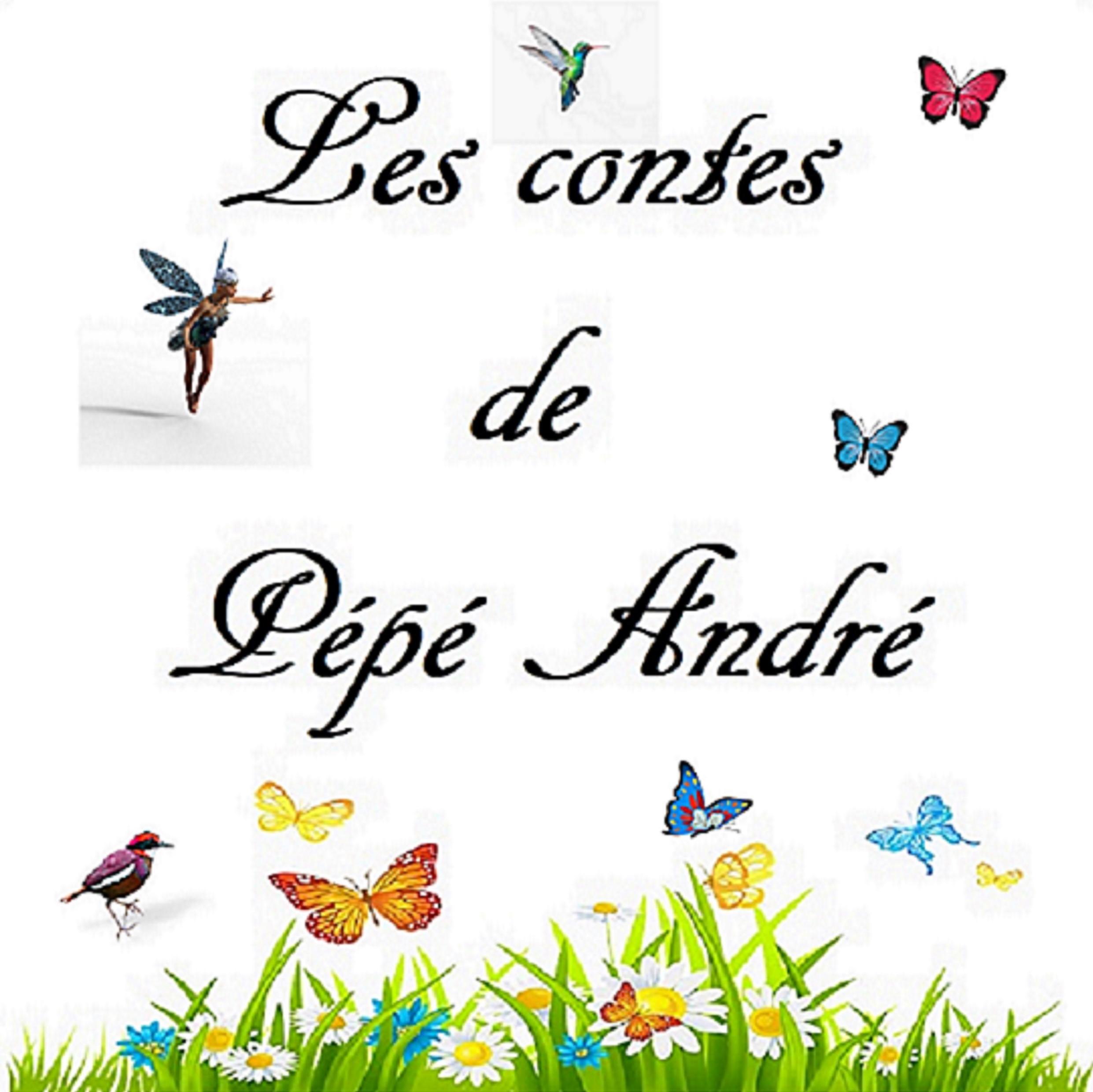 Les contes de pépé André
