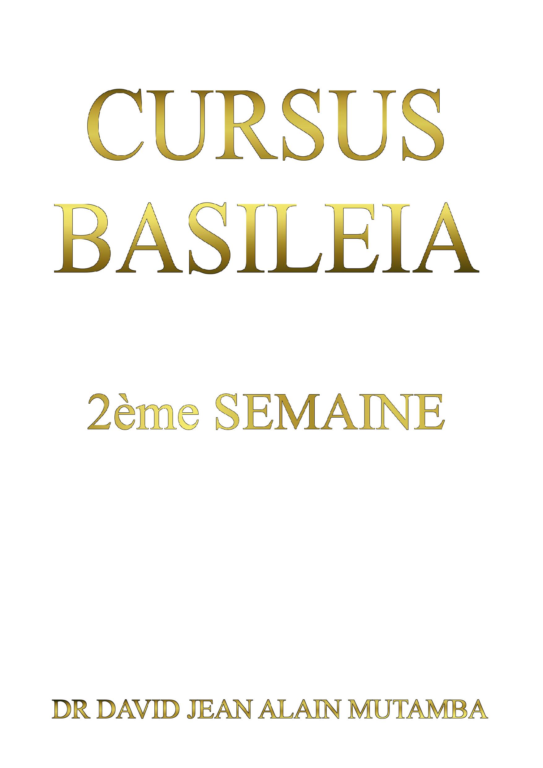 CURSUS BASILEIA 2ème Semaine