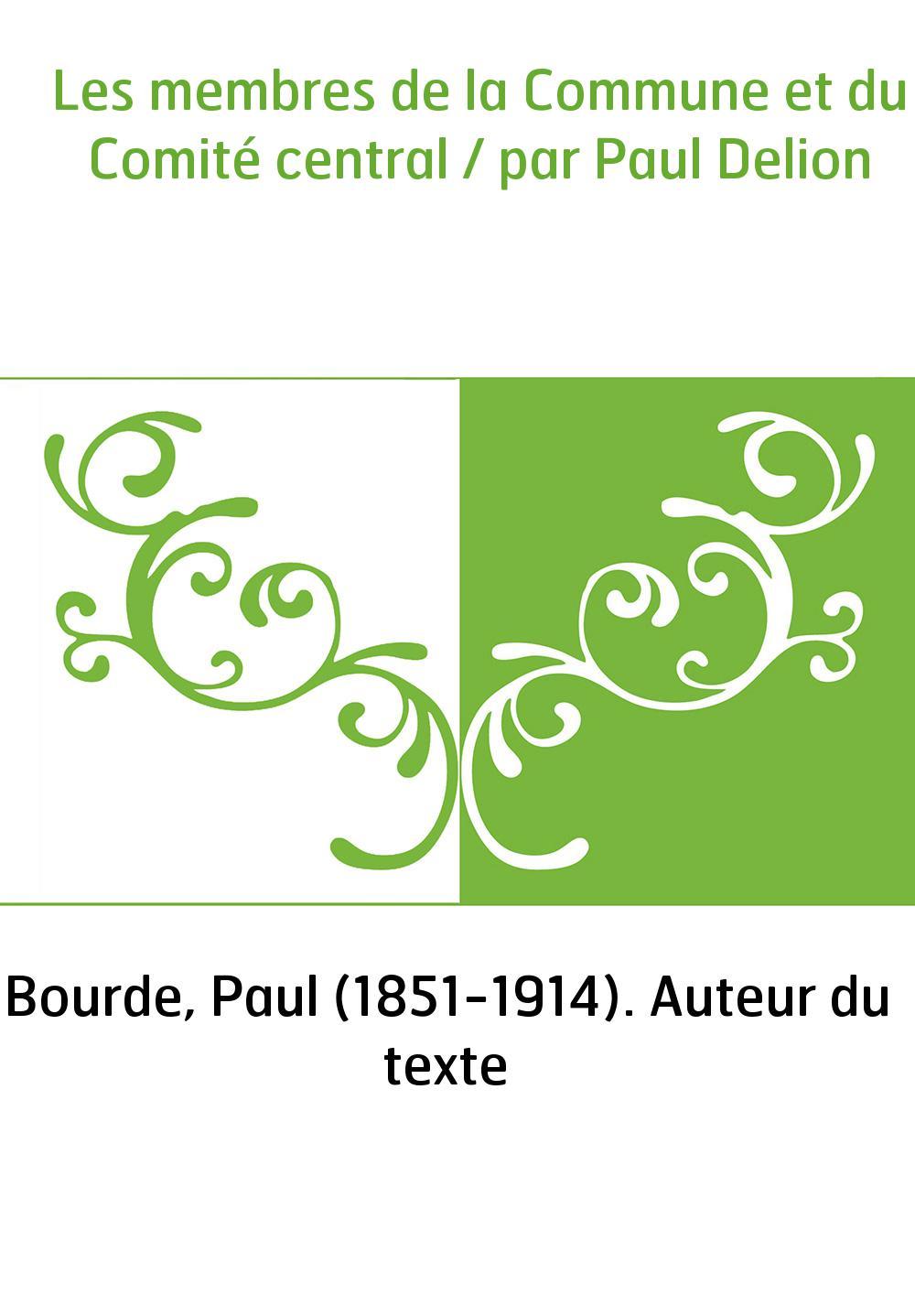 Les membres de la Commune et du Comité central / par Paul Delion