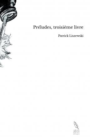 Préludes, troisième livre