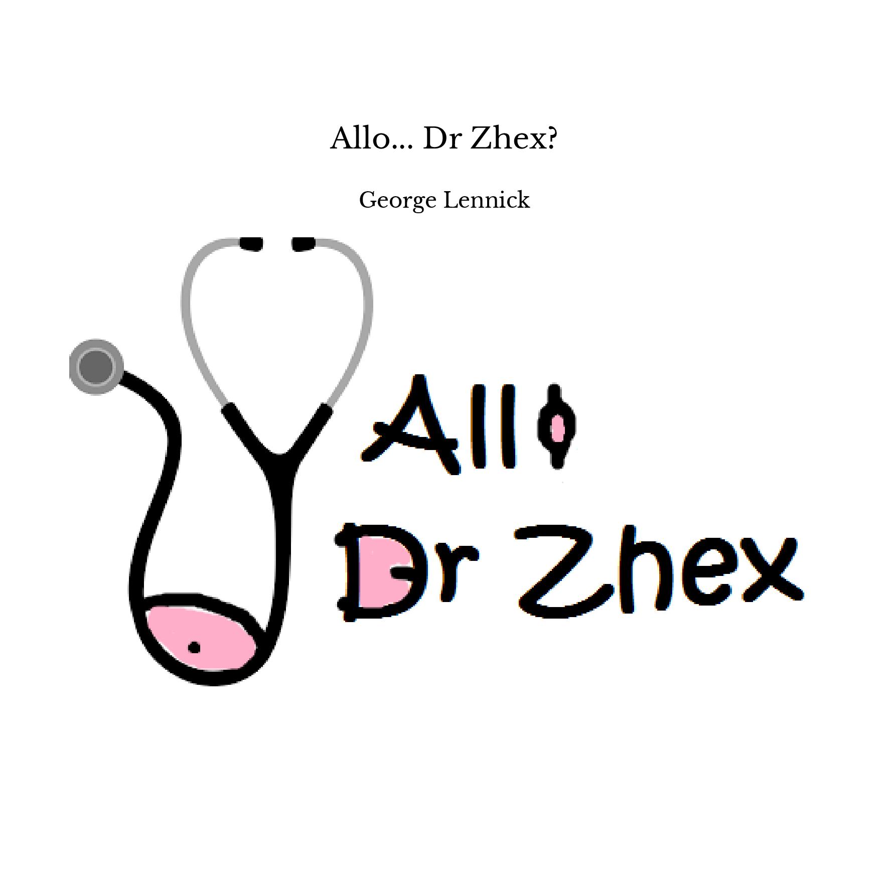 Allo... Dr Zhex?