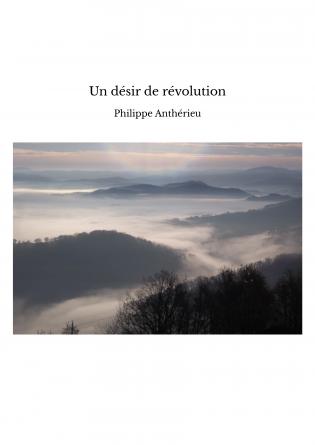 Un désir de révolution