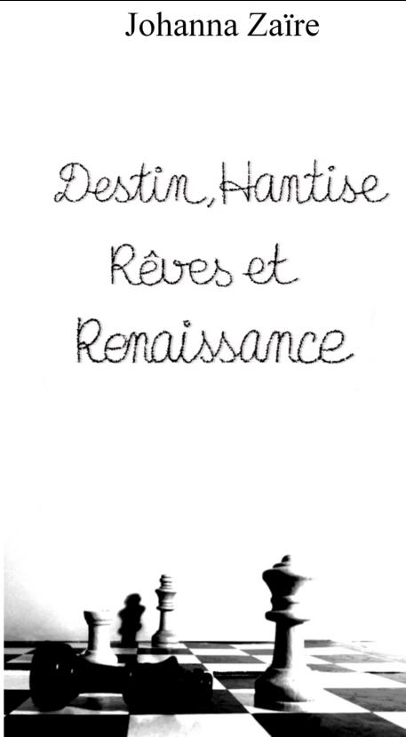 Destin, Hantise, Rêves et Renaissance