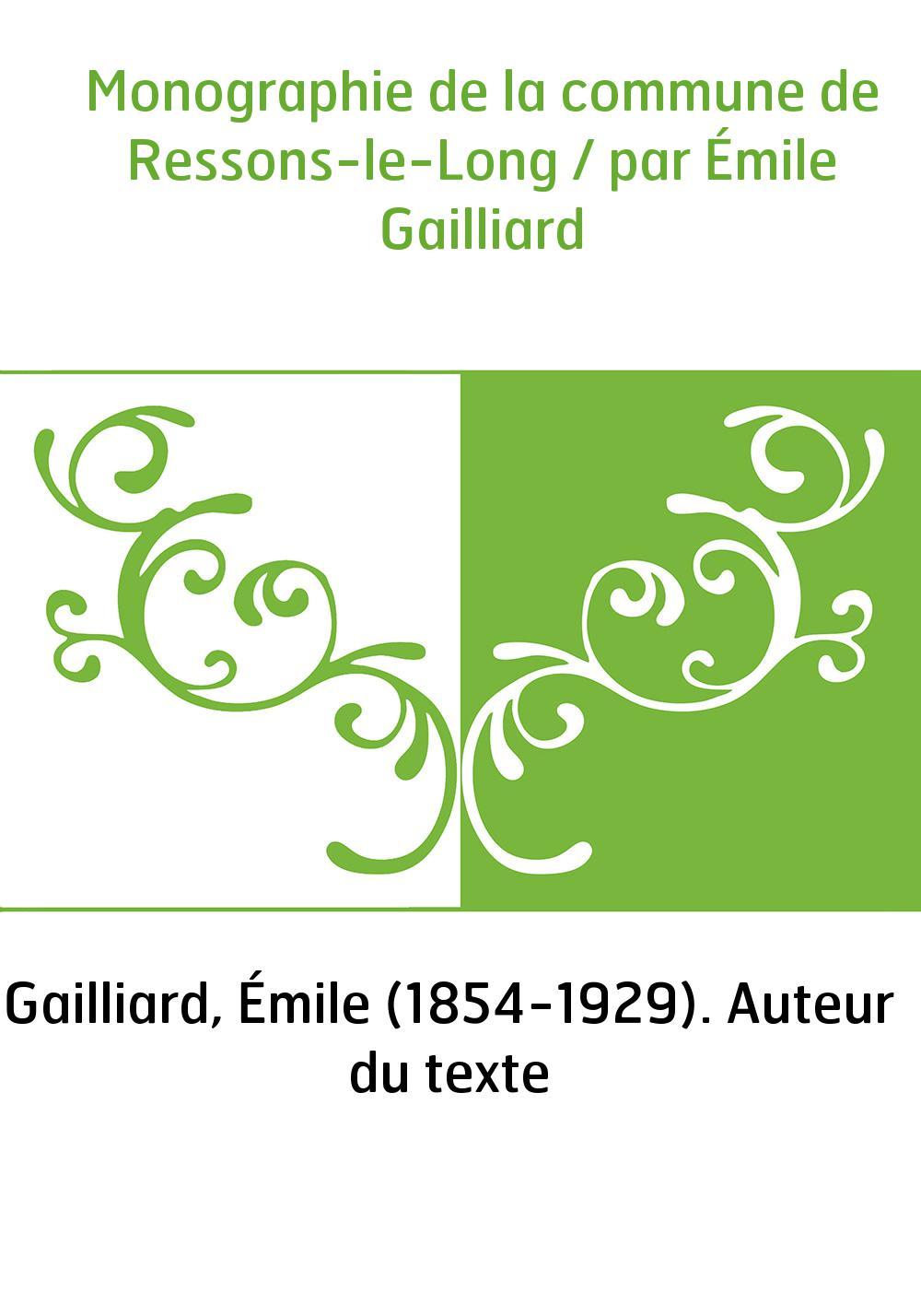 Monographie de la commune de Ressons-le-Long / par Émile Gailliard