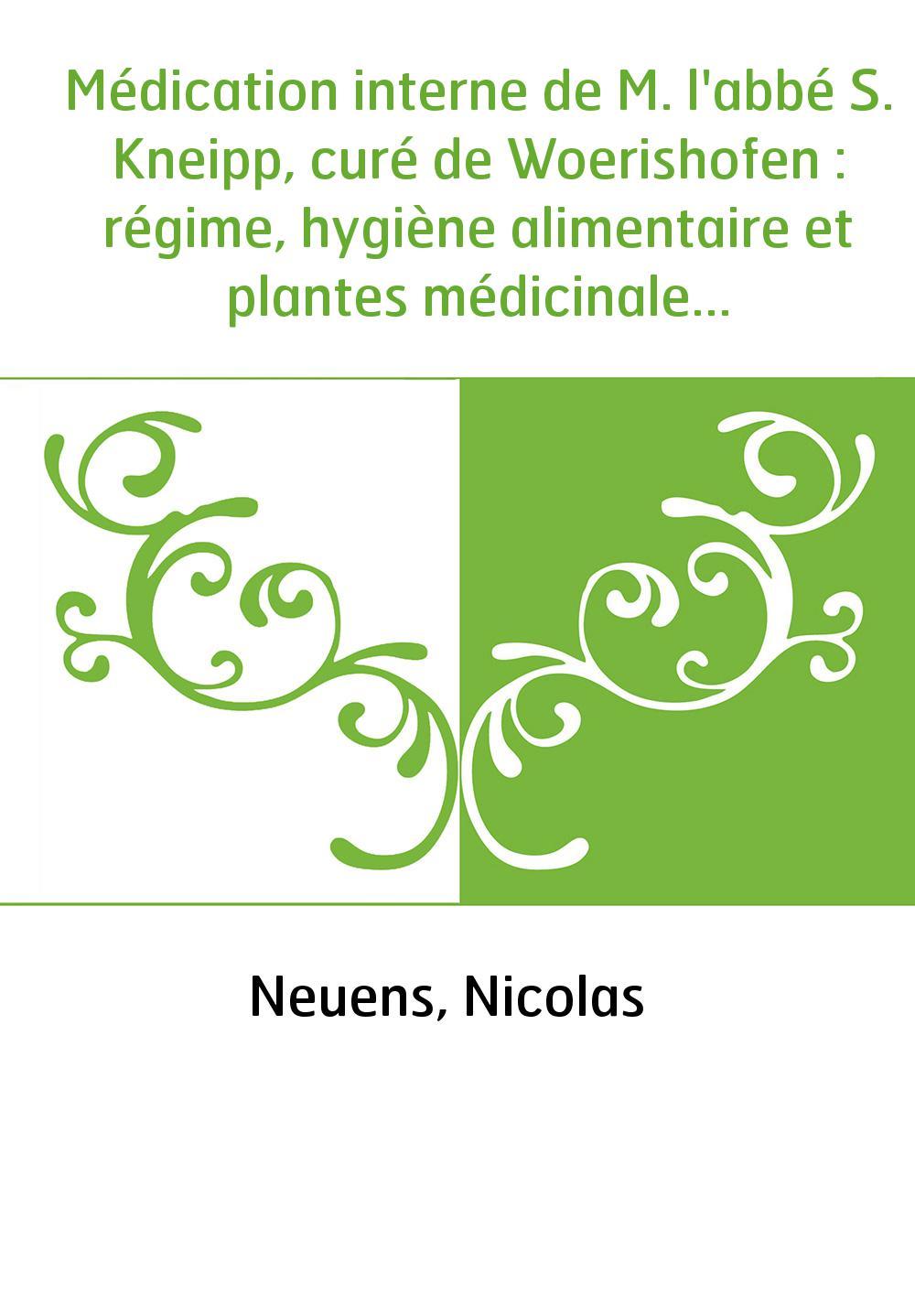 Médication interne de M. l'abbé S. Kneipp, curé de Woerishofen : régime, hygiène alimentaire et plantes médicinales (Édition fra
