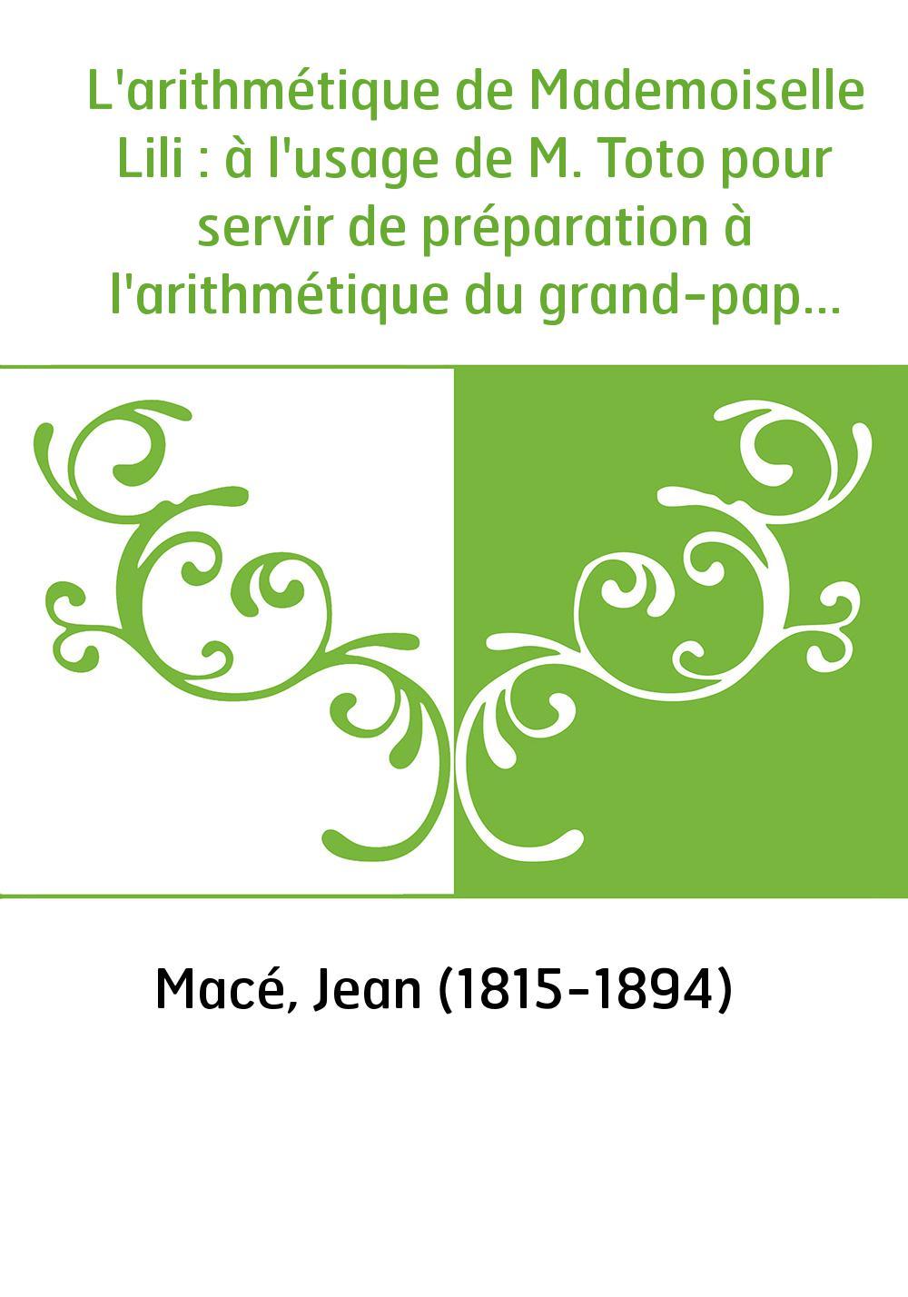 L'arithmétique de Mademoiselle Lili : à l'usage de M. Toto pour servir de préparation à l'arithmétique du grand-papa / par Jean