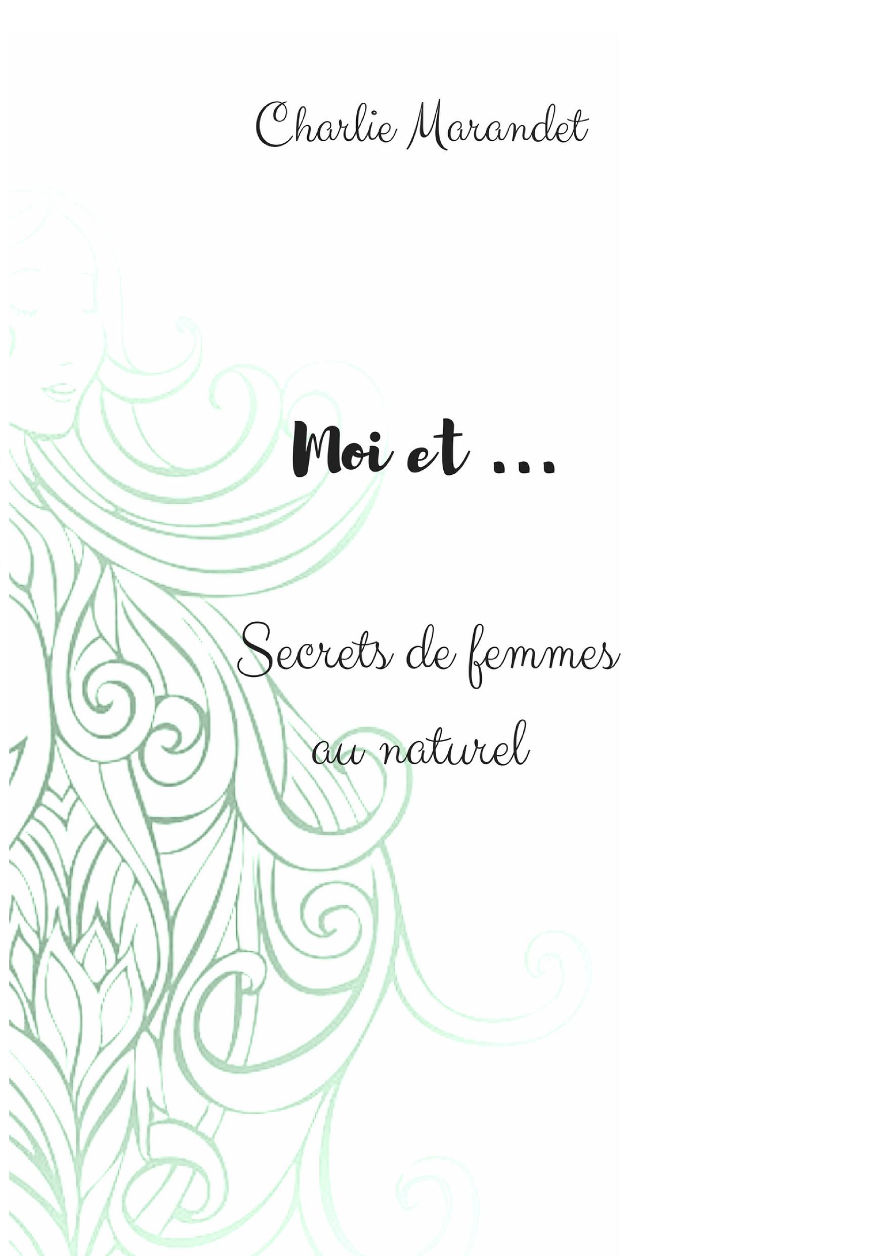 Moi et .. Secrets de femmes au naturel