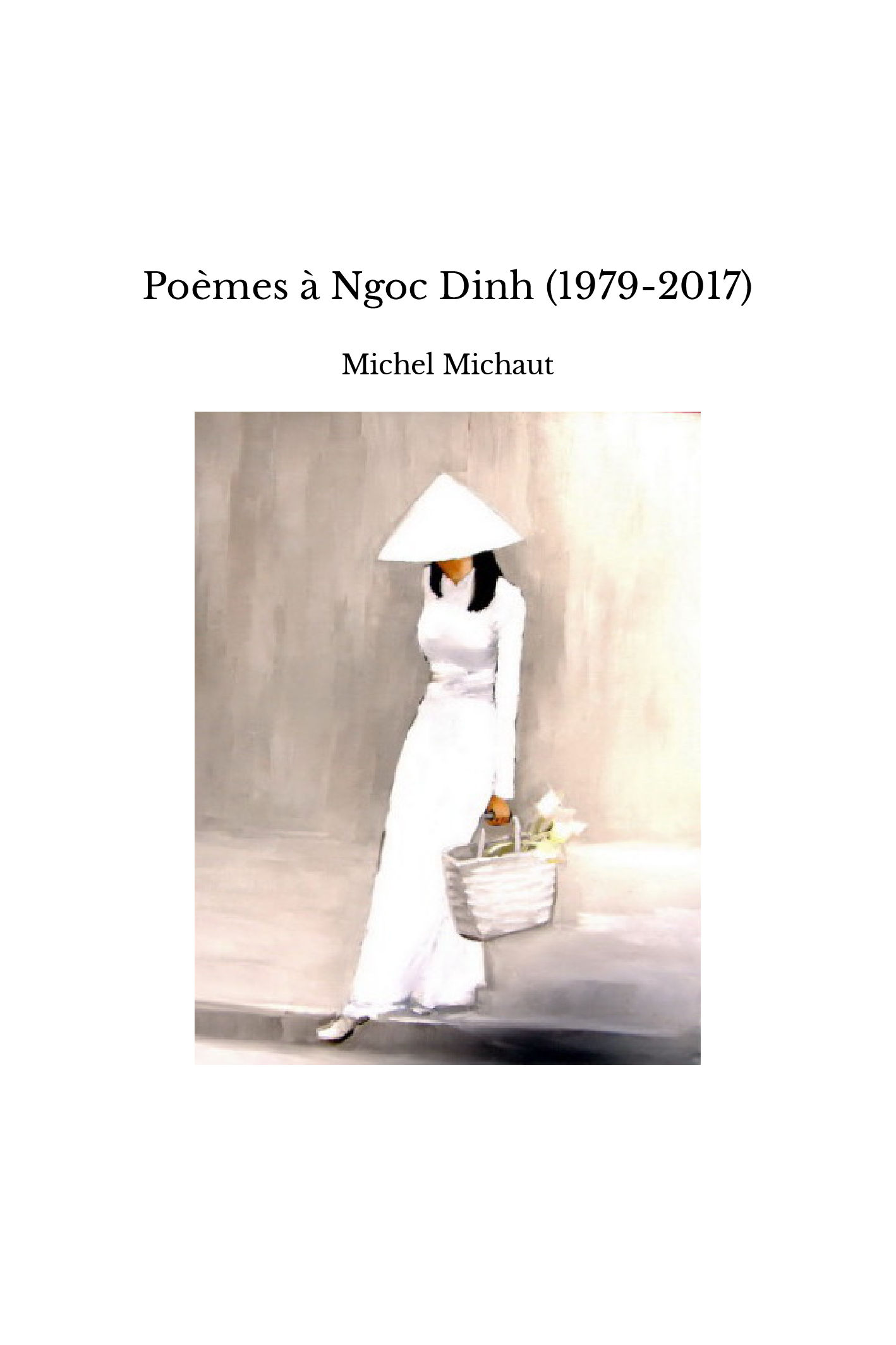 Poèmes à Ngoc Dinh (1979-2017)