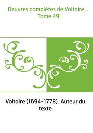 Oeuvres complètes de Voltaire.......
