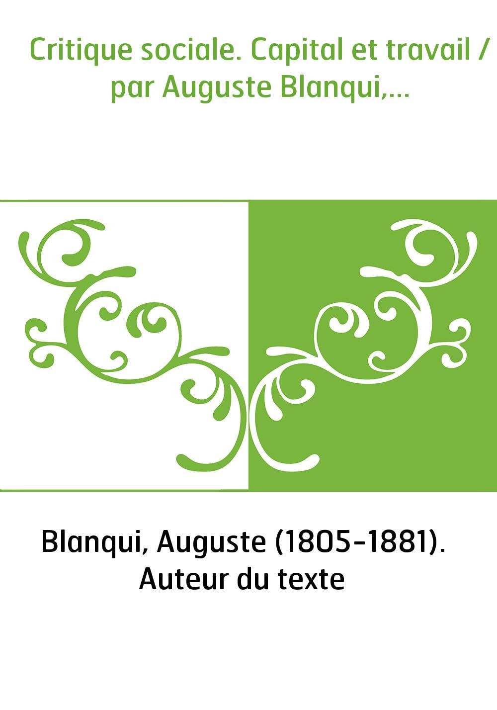 Critique sociale. Capital et travail / par Auguste Blanqui,...
