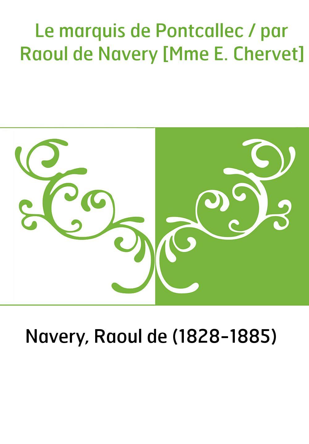 Le marquis de Pontcallec / par Raoul de Navery [Mme E. Chervet]