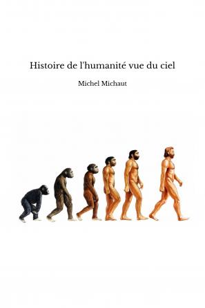 Histoire de l'humanité vue du ciel
