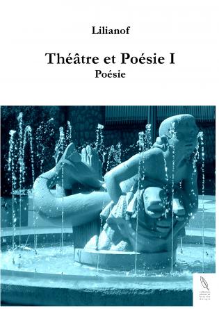 Théâtre et Poésie I - Poésie