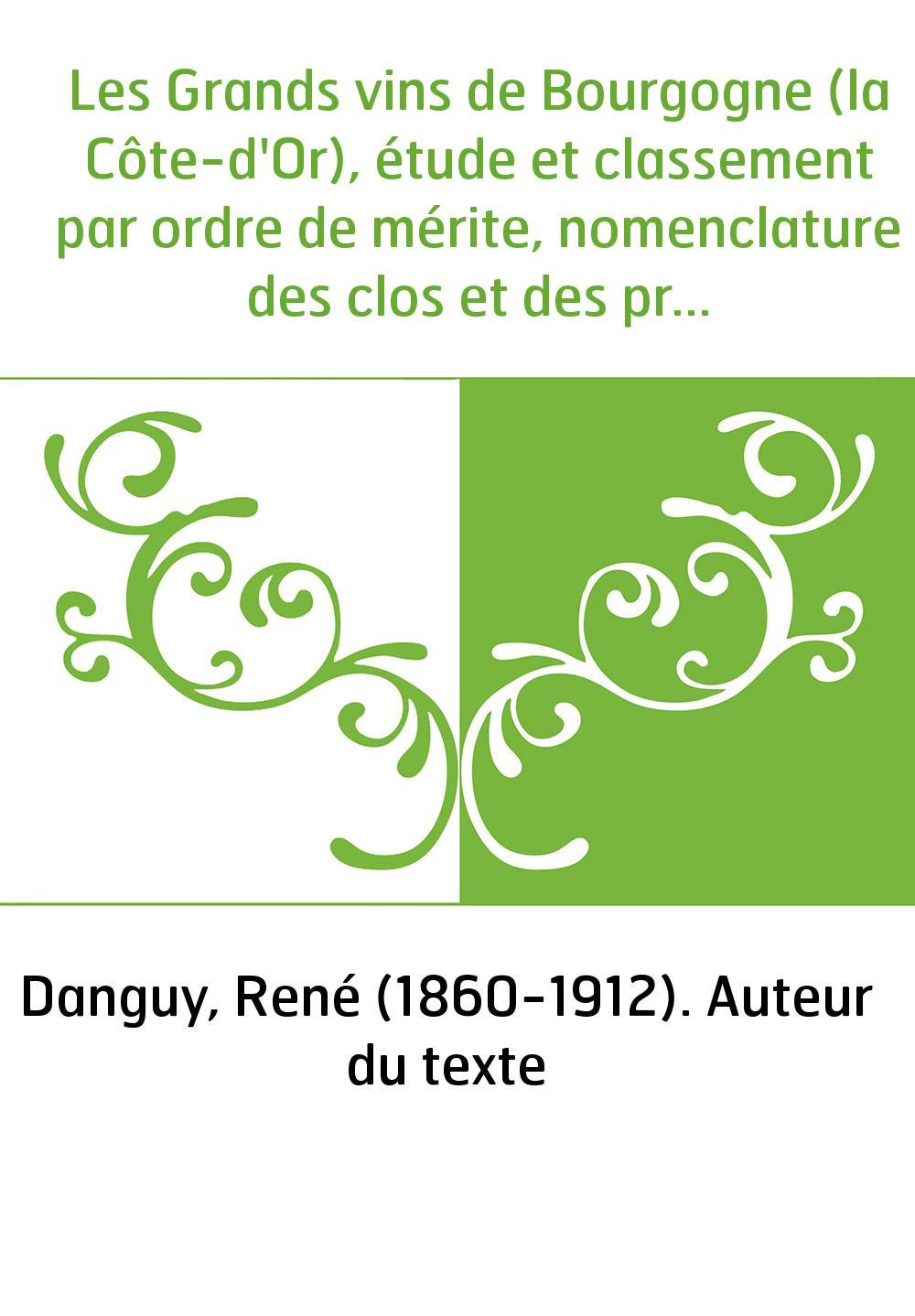 Les Grands vins de Bourgogne (la Côte-d'Or), étude et classement par ordre de mérite, nomenclature des clos et des propriétaires