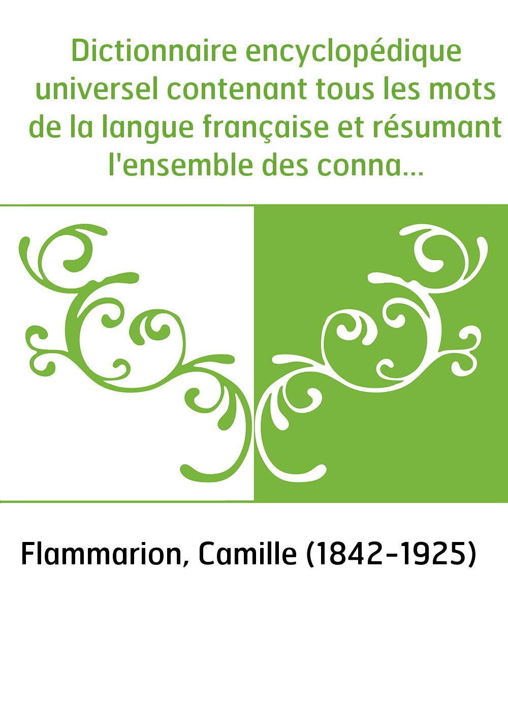 Dictionnaire encyclopédique universel contenant tous les mots de la langue française et résumant l'ensemble des connaissances hu