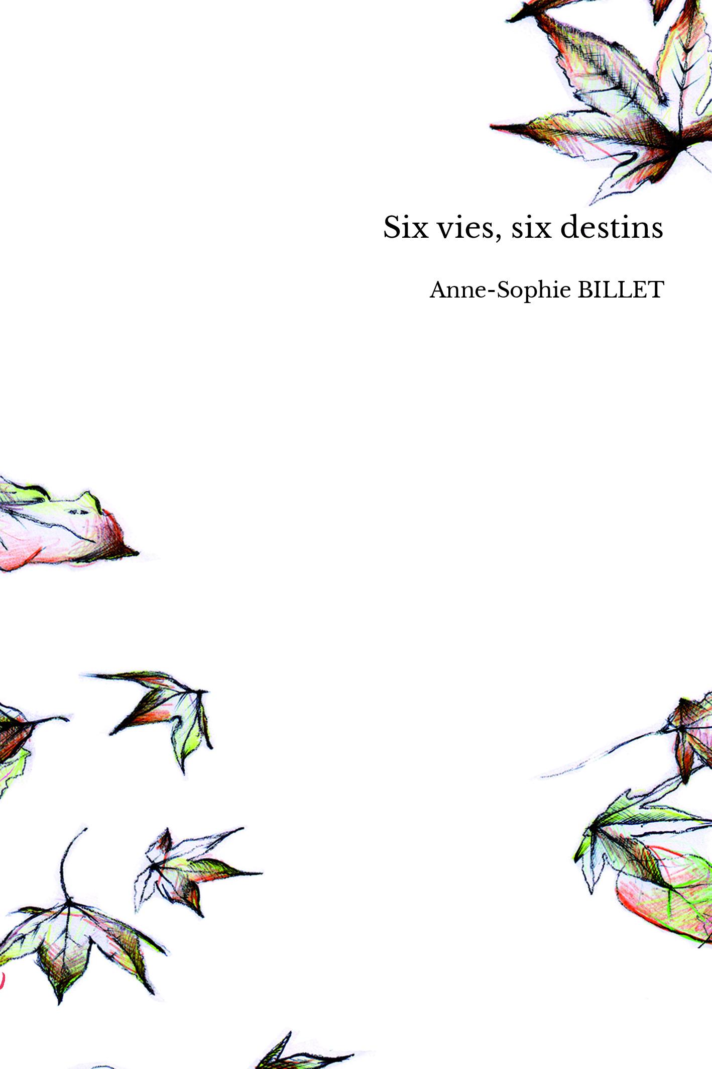 Six vies, six destins