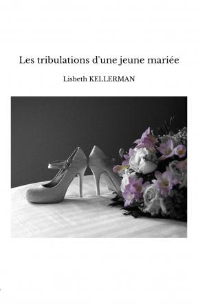 Les tribulations d'une jeune mariée