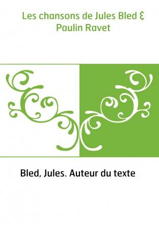 Les chansons de Jules Bled & Paulin...