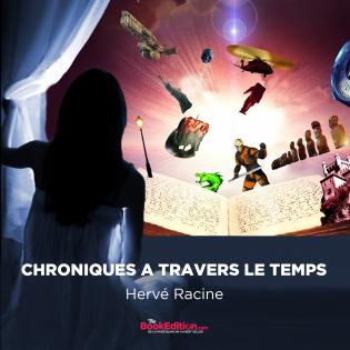 Chroniques A Travers Le Temps