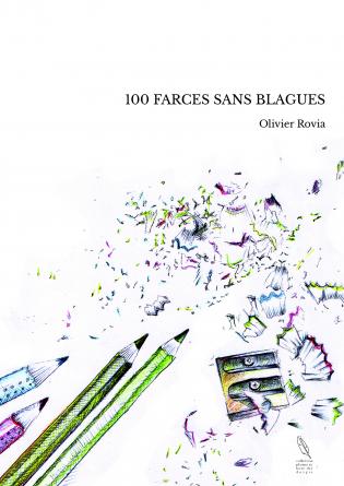 100 FARCES SANS BLAGUES
