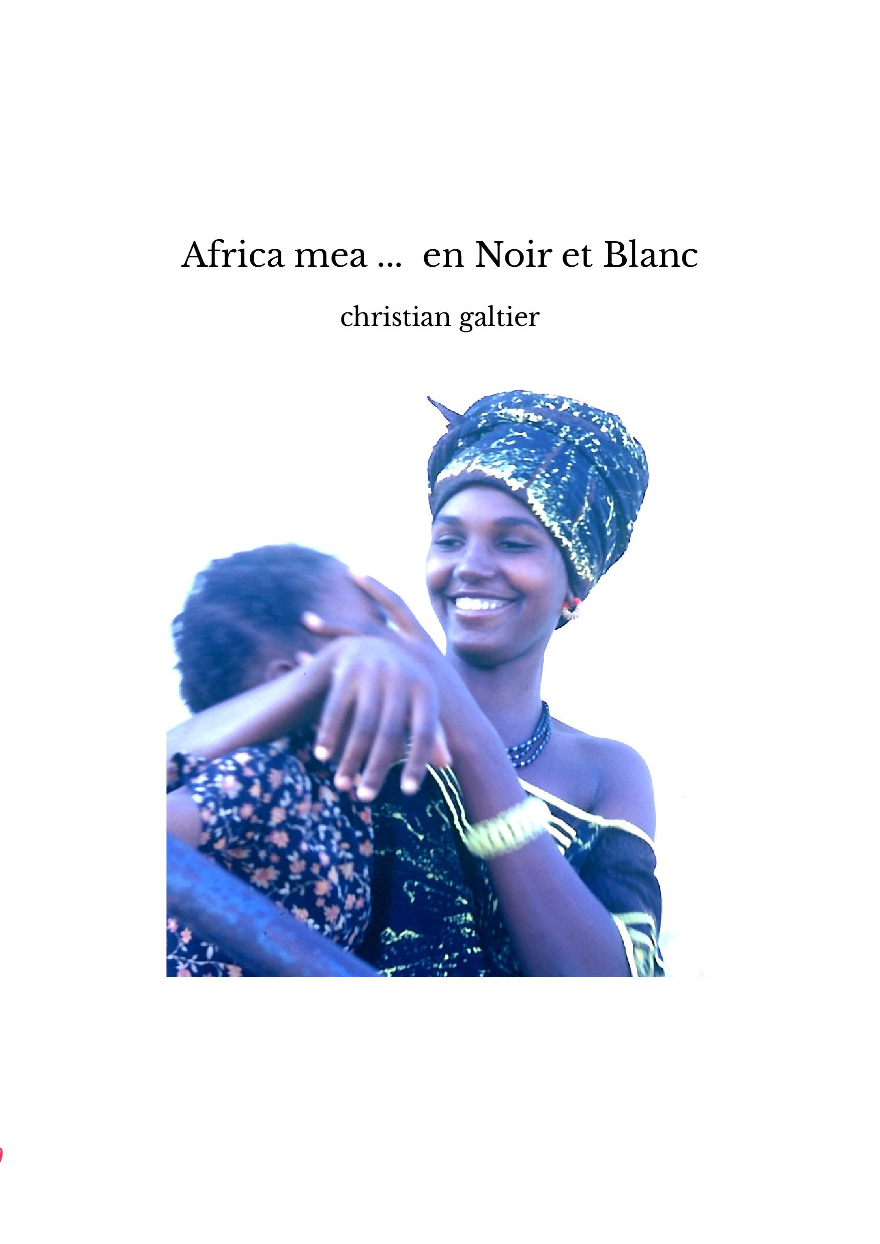 Africa mea ... en Noir et Blanc