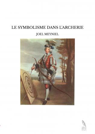 LE SYMBOLISME DANS L'ARCHERIE