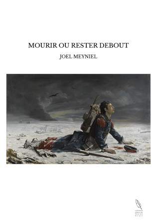MOURIR OU RESTER DEBOUT