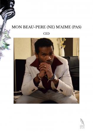 MON BEAU-PERE (NE) M'AIME (PAS)