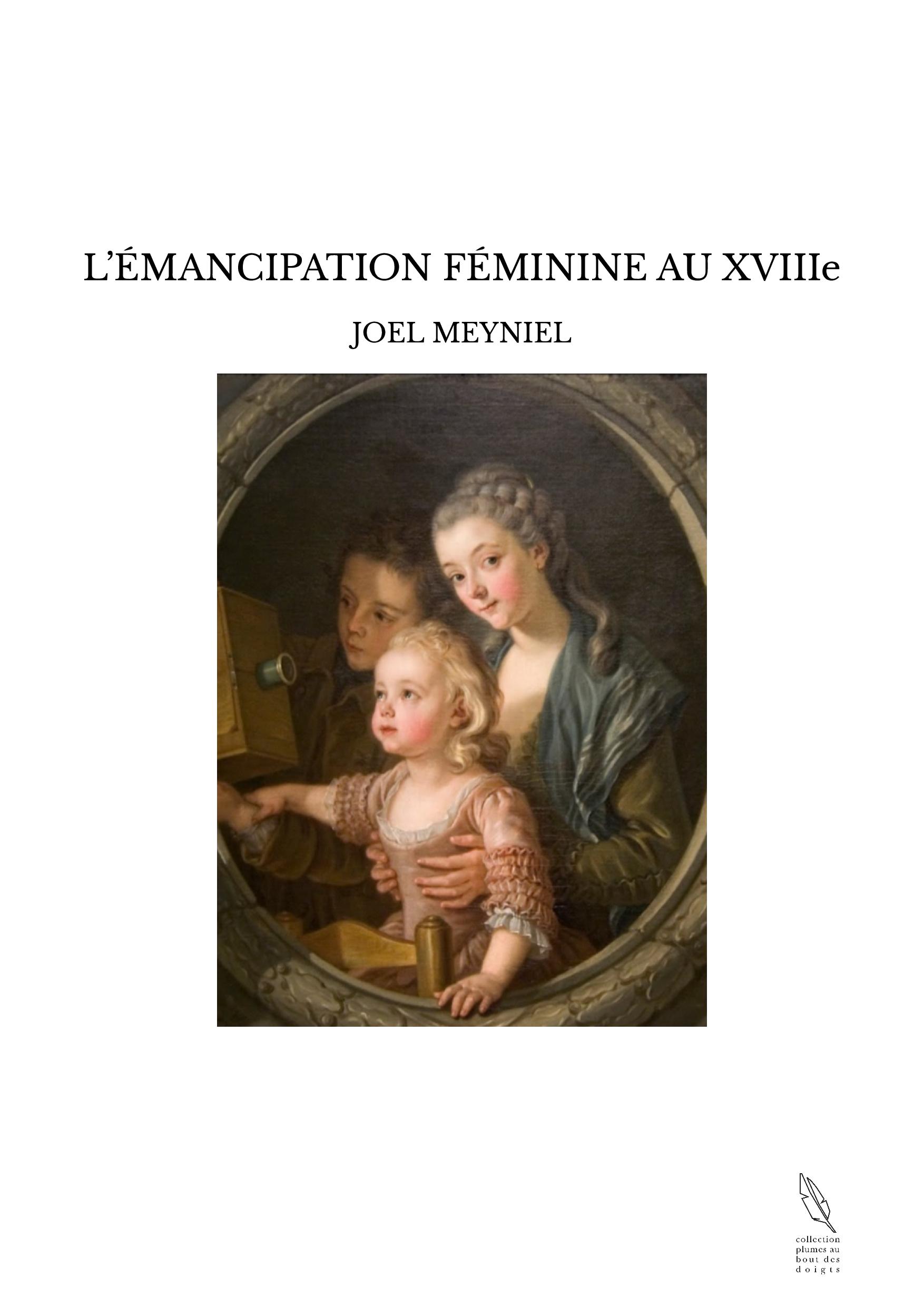 L'ÉMANCIPATION FÉMININE AU XVIIIe