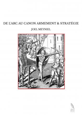 DE L'ARC AU CANON ARMEMENT & STRATÉGIE