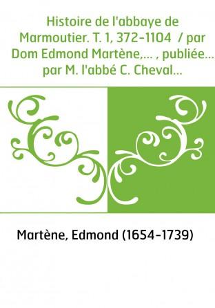 Histoire de l'abbaye de Marmoutier....