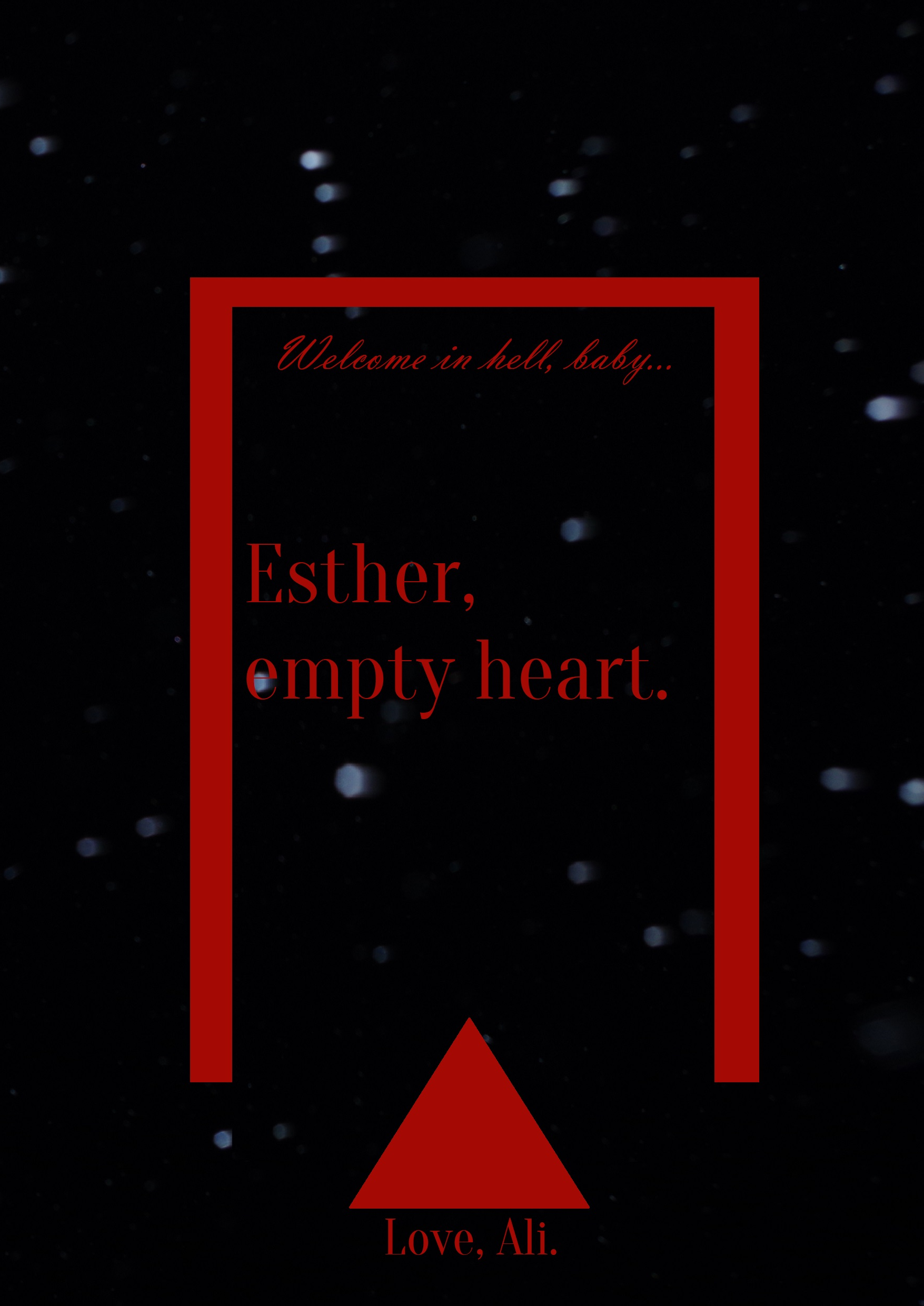 Esther, empty heart.