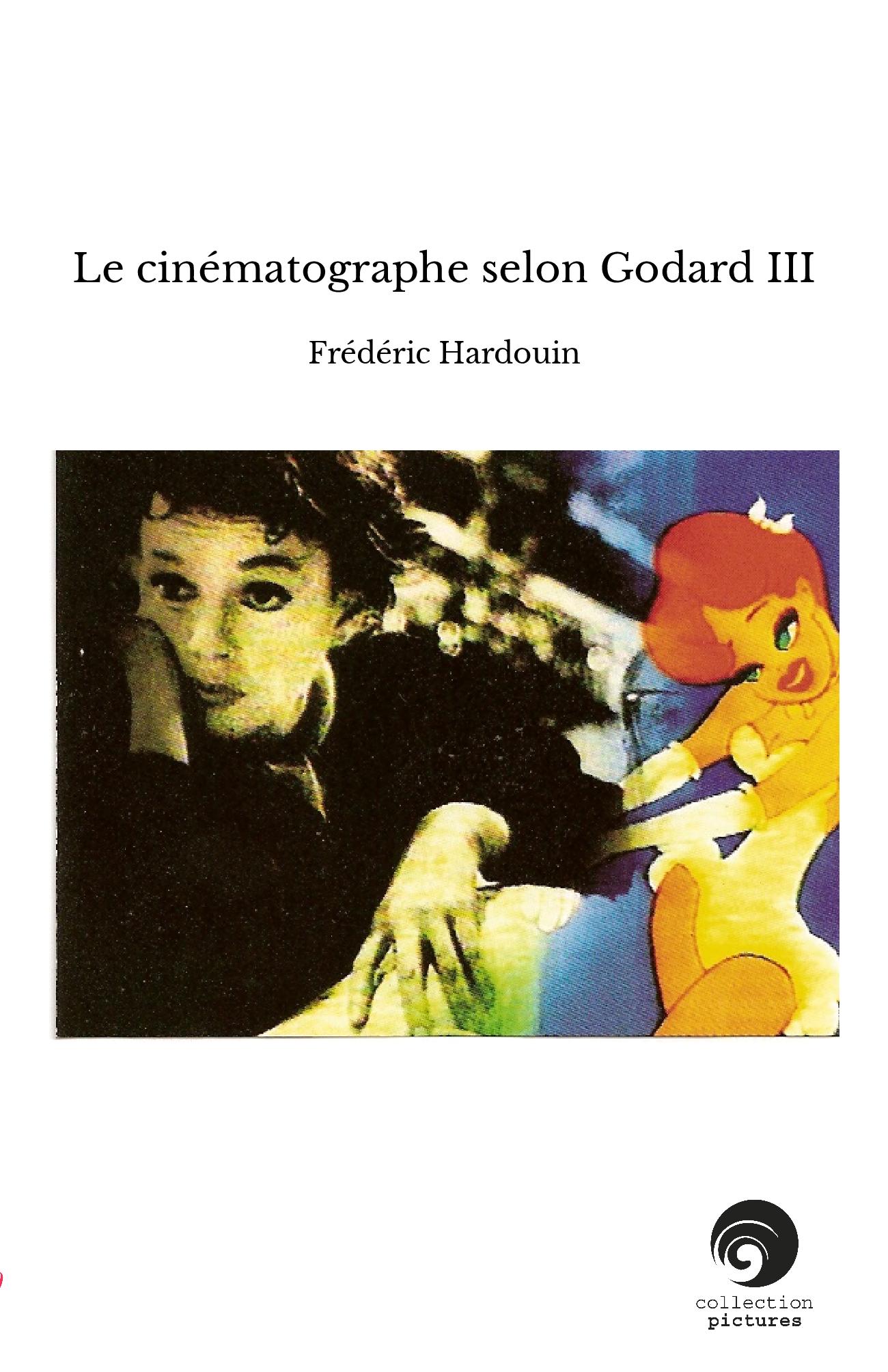 Le cinématographe selon Godard III